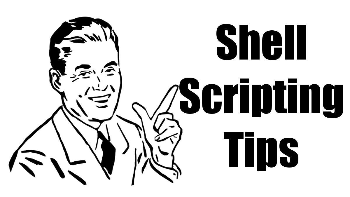 Shell Scripting Tips
